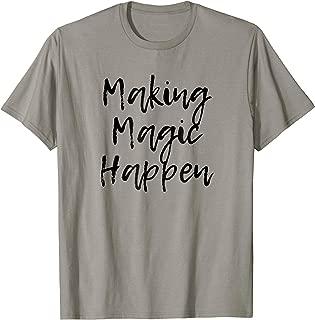 Making Magic Happen Cute Script shirt