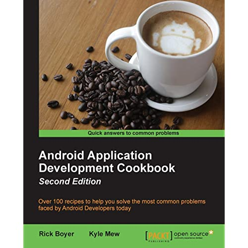 Android Application Development Cookbook - Second Edition: Over 100 recipes to help you solve the most common problems faced by Android Developers today
