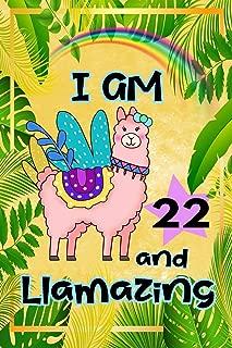 I Am 22 And Llamazing: Cute Llama Journal: Funny Happy Birthday Notebook for 22 Year Old Girls Women: Rainbow Tropical Leaves