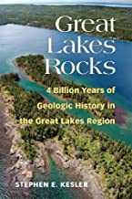 Great Lakes Rocks: 4 Billion Years of Geologic History in the Great Lakes Region