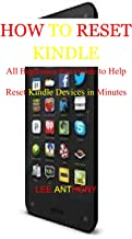 HOW TO RESET KINDLE: All Beginners Pro Guide to Help Reset Kindle Devices in Minutes