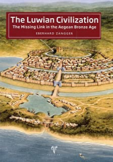 The Luwian Civilization: The Missing Link in the Aegean Bronze Age