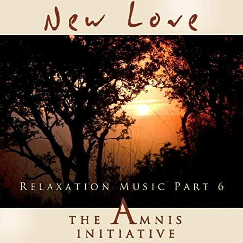 Relaxation Music, Pt. 6: New Love