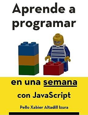 Aprende a programar en una semana: con JavaScript (Spanish Edition)