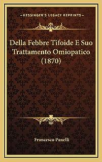 Della Febbre Tifoide E Suo Trattamento Omiopatico (1870)