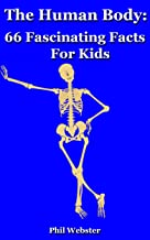 The Human Body: 66 Fascinating Facts For Kids