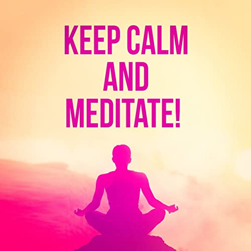Image result for keep calm and meditate