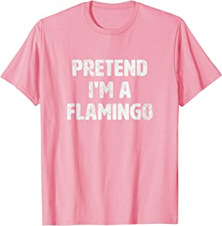 Pretend I'm A Flamingo Costume Funny Animal Halloween Pink T-Shirt