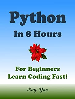PYTHON in 8 Hours: For Beginners, Learn Coding Fast!