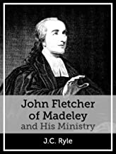 John Fletcher of Madeley and His Ministry