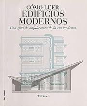 Cómo leer edificios modernos: Una guía de arquitectura de la era moderna (Spanish Edition)