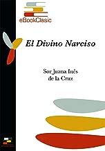 El Divino Narciso (Anotado) (Spanish Edition)
