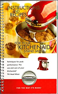 Instructions and Recipes for Your Kitchenaid Stand Mixer