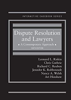 Dispute Resolution and Lawyers, A Contemporary Approach (Interactive Casebook Series)