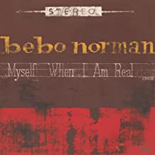 Best myself when i am real bebo norman Reviews