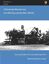 Theodore Roosevelt and His Sagamore Hill Home: Historic Resource Study Sagamore Hill National Historic Site