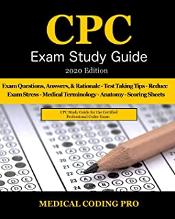 CPC Exam Study Guide - 2020 Edition: 150 CPC Practice Exam Questions, Answers, Full Rationale, Medical Terminology, Common...