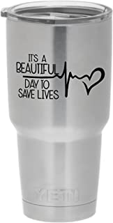 Cups drinkware tumbler sticker - It's a beautiful day to save lives - Derek Sheperd inspirational cool sticker decal
