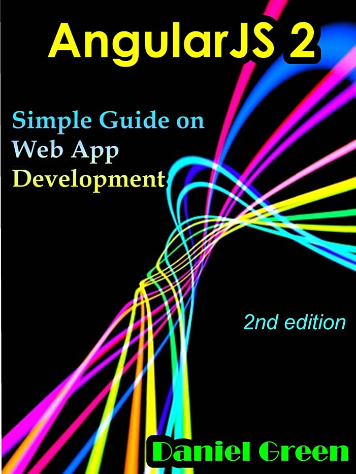 バット繰り返し元に戻すAngularJS 2: Simple Guide on Web App Development (2nd edition) (English Edition)