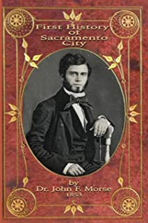 First History of Sacramento City: by Dr. John F. Morse (Sacramento Book Collectors Club)