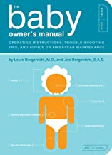 The Baby Owner's Manual: Operating Instructions, Trouble-Shooting Tips, and Advice..