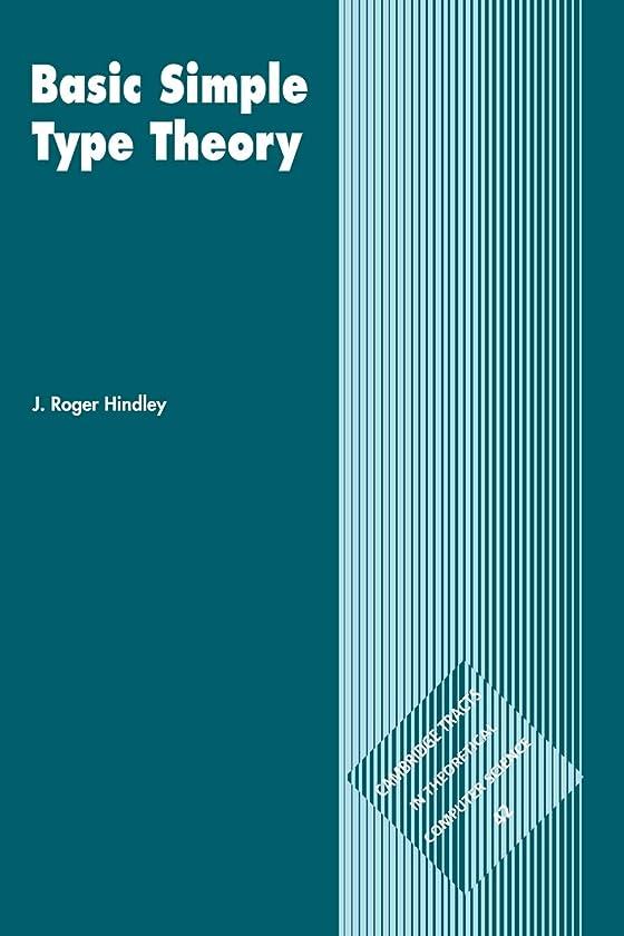 足うまくいけば放射性Basic Simple Type Theory (Cambridge Tracts in Theoretical Computer Science)
