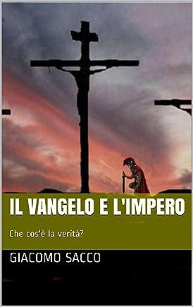 Il Vangelo e lImpero: Che cosè la verità?