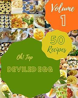 Oh! Top 50 ed Egg Recipes Volume 1: A ed Egg Cookbook Everyone Loves!