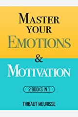 Master Your Emotions & Motivation: 2 Books in 1 (Mastery Series) (Mastery Bundle) Kindle Edition