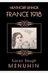 Heathcliff Lennox - France 1918: A wartime romance - a short story prequel to the Heathcliff Lennox Murder Mystery series Kindle Edition