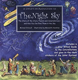 A Child's Introduction to the Night Sky: The Story of the Stars, Planets, and Constellations--and How You Can Find Them in the Sky (Child's Introduction Series)