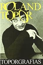 Roland Topor, Toporgrafías