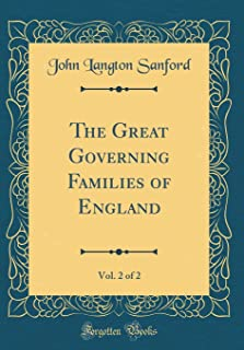 The Great Governing Families of England, Vol. 2 of 2 (Classic Reprint)