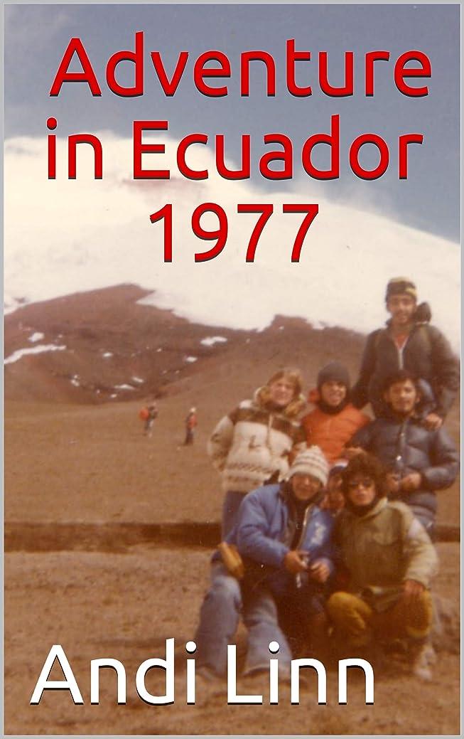 そうでなければ計算する詳細にAdventure in Ecuador 1977 (English Edition)