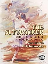 The Nutcracker: Complete Ballet for Solo Piano (Dover Music for Piano)