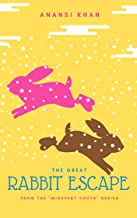 The Great Rabbit Escape (The Misspent Youth Series)
