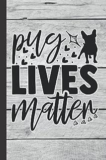 Pug Lives Matter: Notebook Journal For Pug Lovers   Funny Pug Gifts