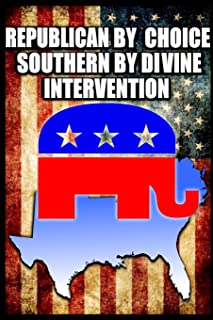 Republican By Choice Southern By Divine Intervention: Blank Line Journal