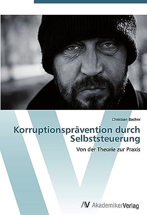 Korruptionsprävention durch Selbststeuerung: Von der Theorie zur Praxis