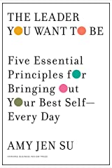 The Leader You Want to Be: Five Essential Principles for Bringing Out Your Best Self--Every Day Kindle Edition