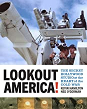 Lookout America!: The Secret Hollywood Studio at the Heart of the Cold War (Interfaces: Studies in Visual Culture)