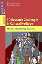 3D Research Challenges in Cultural Heritage: A Roadmap in Digital Heritage Preservation (Lecture Notes in Computer Science)