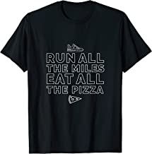 Funny Run All The Miles Eat All The Pizza Cross Country Gift T-Shirt