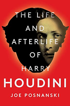 The Life and Afterlife of Harry Houdini (English Edition)