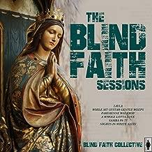 Blind Faith Sessions