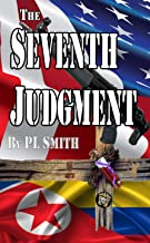 The Seventh Judgment: A Fast Paced Biblical Thriller