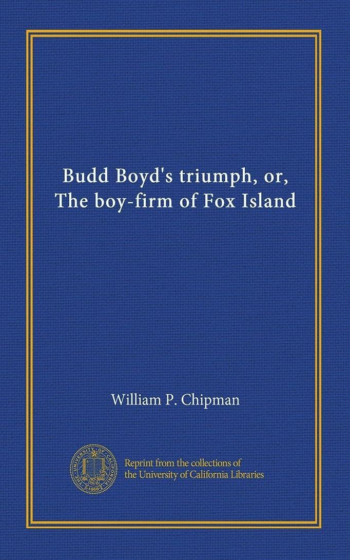 聴くコメンテーターサーキュレーションBudd Boyd's triumph, or, The boy-firm of Fox Island