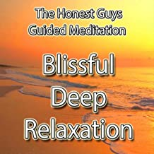 Blissful Deep Relaxation - Guided Meditation