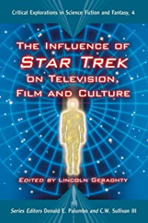 """The Influence of """"""""Star Trek"""""""" on Television, Film and Culture"""