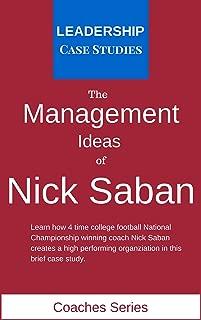 The Management Ideas of Nick Saban: A Leadership Case Study of the Alabama Crimson Tide Football Head Coach